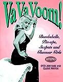 Va Va Voom!: Bombshells, Pin-Ups, Sexpots and Glamour Girls by Steve Sullivan(1995-07-01)