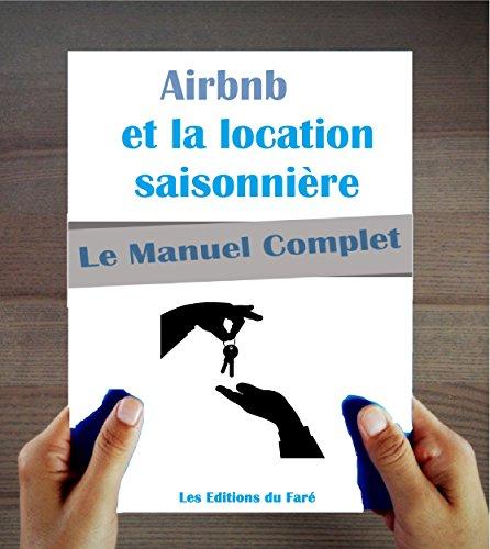 Le manuel d'Airbnb et de la location saisonnière : louez plus, louez mieux