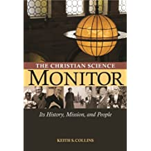 The Christian Science Monitor: Its History, Mission, and People (English Edition)
