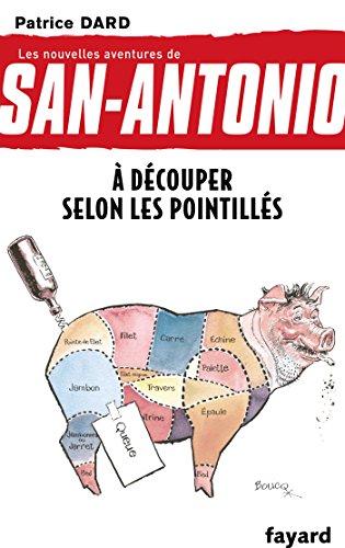 À découper selon les pointillés : Les nouvelles aventures de San Antonio (Littérature Française)