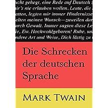 Die Schrecken der deutschen Sprache (kommentierte) (English Edition)