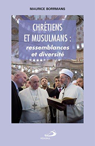 Chrétiens et musulmans : Proches et lointains par Maurice Borrmans