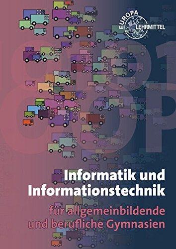 Informatik und Informationstechnik: für allgemeinbildende und berufliche Gymnasien