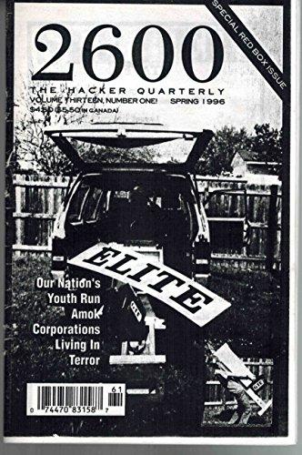 2600 the Hacker Quarterly Volume Thirteen Number One Spring 1996 par Emmanuel Goldstein