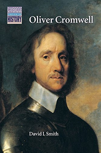 Download Online For Free Oliver Cromwell: Politics and Religion in the English Revolution 1640-1658 (Cambridge Topics in Hist: Written by David L. Smith, 1991 Edition, Publisher: Cambridge University Press [Paperback] CHM