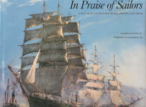 In Praise of Sailors: A Nautical Anthology of Art, Poetry and Prose