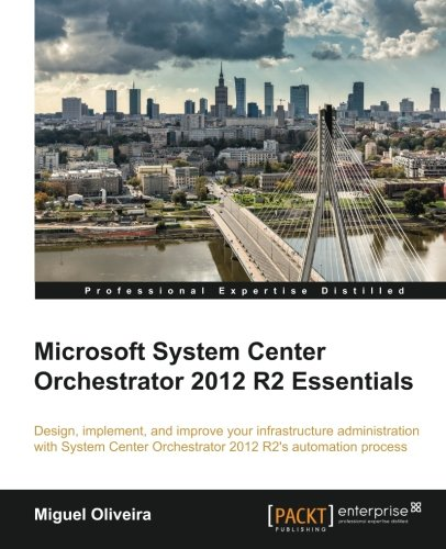 Microsoft System Center Orchestrator 2012 R2 Essentials (English Edition)