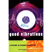 Good Vibrations: History of Record Production (Sanctuary Music Library) by Mark Cunningham (1999-03-15)