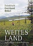 Weites Land: Anregungen für werdende Wildnisgeher