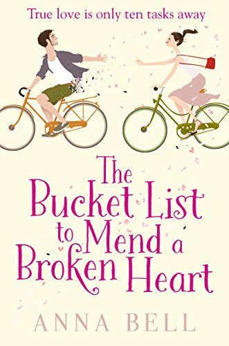 The Bucket List to Mend a Broken Heart: The laugh-out-loud love story of the year! (English Edition)