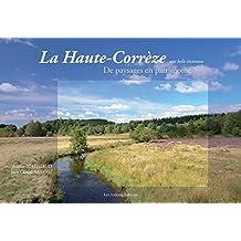 La Haute-Corrèze Une belle inconnue De paysages en patrimoine