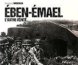 Eben-Emael : L'autre vérité