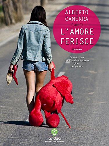 L'amore ferisce di Alberto Camerra