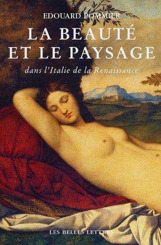 La Beauté et le paysage dans l'Italie de la Renaissance par Édouard Pommier