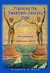Planning the Twentieth-Century City: The Advanced Capitalist World