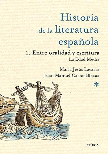 Entre oralidad y escritura: la Edad Media: Historia de la literatura española 1 por María Jesús Lacarra