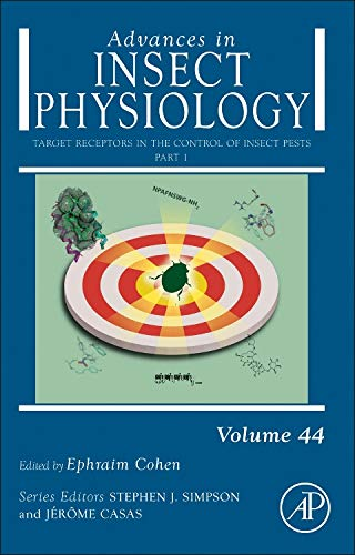 Target Receptors in the Control of Insect Pests: Part I (Volume 44) (Advances in Insect Physiology (Volume 44), Band 44)