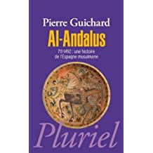 Al-Andalus: 711-1492 : une histoire de l'Espagne Musulmane de Guichard. Pierre (2011) Poche