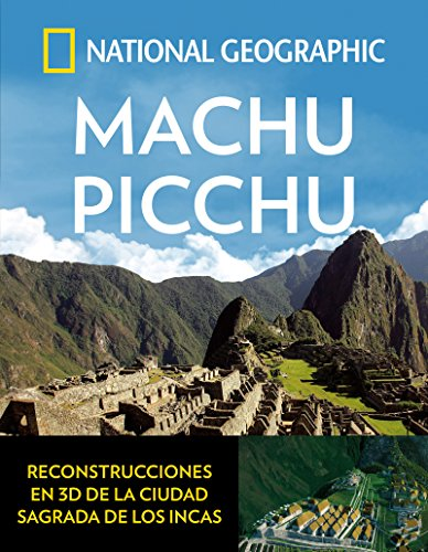 Machu picchu (ARQUEOLOGIA) por NATIONAL GEOGRAPHIC