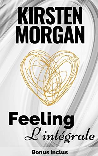 Feeling : L'intégrale par Kirsten Morgan