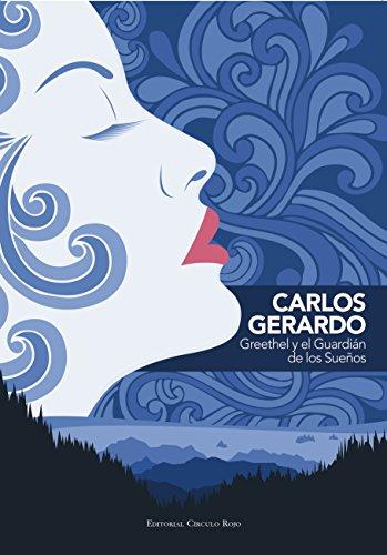 Greethel y el Guardián de los Sueños por Carlos Gerardo Gutiérrez Tapia