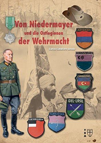 Von Niedermayer und die Ostlegionen der Wehrmacht (Geschichte im Detail)