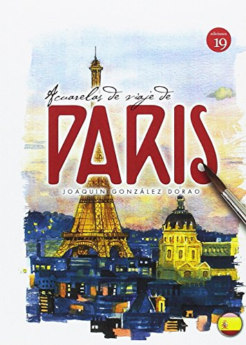 Acuarelas de viaje de París por Joaquín GONZÁLEZ DORAO