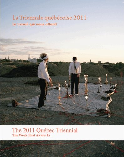 La Triennial quebecoise 2011: le travail qui nous attend
