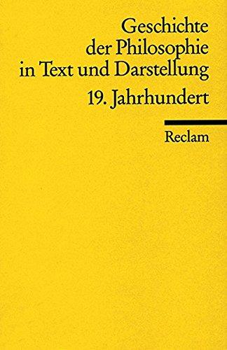 Geschichte der Philosophie in Text und Darstellung, Band 7: 19. Jahrhundert: Positivismus, Historismus, Hermeneutik
