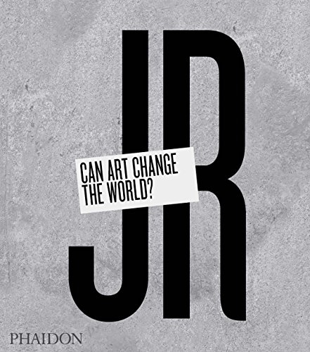 JR: Can Art Change the World? -
