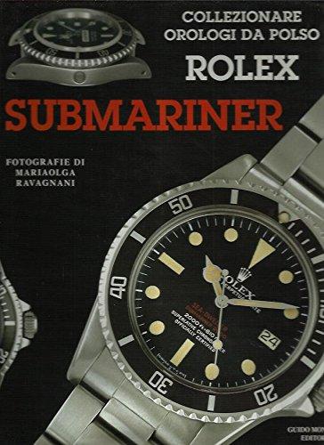 Collezionare orologi da polso Rolex Submariner