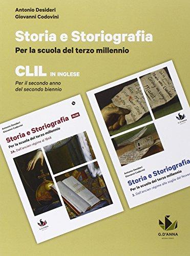 Storia e storiografia CLIL. Per le Scuole superiori. Con e-book. Con espansione online: 2
