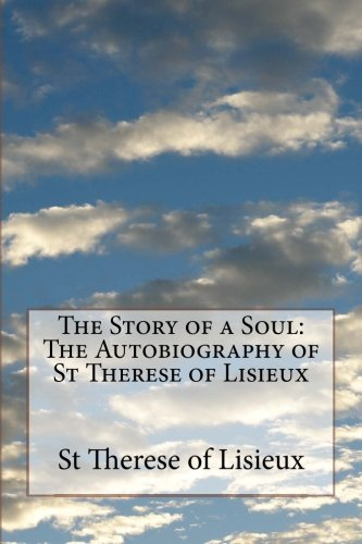 The Story of a Soul: The Autobiography of St Therese of Lisieux por St Therese of Lisieux