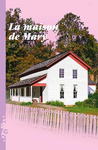 La maison de Mary par Erin Dutton