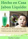 Hecho en Casa Jabón Líquido: Guía de un Principiante segunda mano  Se entrega en toda España