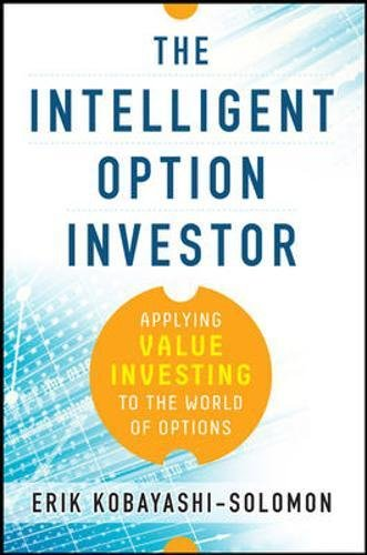 The Intelligent Option Investor: Applying Value Investing to the World of Options (Business Books)