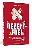 Rezeptfrei: Apothekengeschichten mit Risiken und Nebenwirkungen