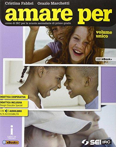 Amare per. Vol. unico. Con Atlante religioni. Corso di IRC. Per la Scuola media. Con e-book. Con espansione online