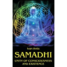 Samadhi: Unity of Consciousness and Existence (English Edition)