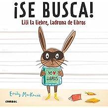 Se busca!/ Wanted!: Lili La Liebre, Ladrona De Libros/ Ralfy Rabbit, Book Burglar