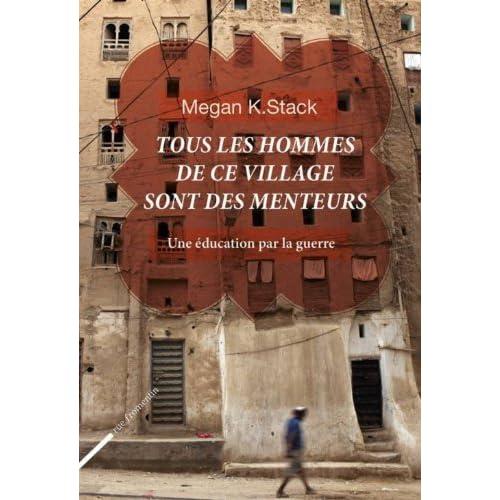 Tous les hommes de ce village sont des menteurs by Megan K. Stacks