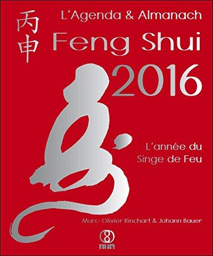 L'Agenda & Almanach Feng Shui 2016 - L'anne du Singe de Feu