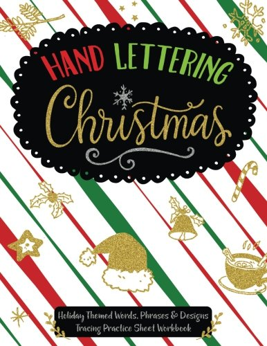 Hand Lettering Christmas: Holiday Themed Words, Phrases & Designs Tracing Practice Sheet Workbook par Line Designs Publishing