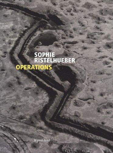 Sophie Ristelhueber : Oprations