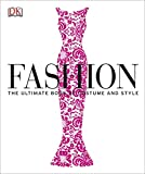Fashion: The Ultimate Book of Costume and Style (Dk)