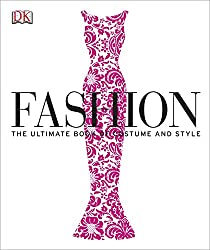 3,000 years of fashion history in one stylish visual guide! Fashion is the definitive guide to the evolution of costume and style. Tracing 3,000 years from the early draped fabrics of ancient times to today's catwalk sensations and with a for...