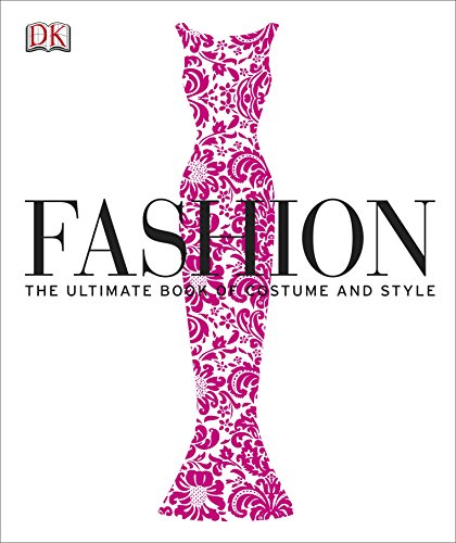 Fashion: The Ultimate Book of Costume and Style (Dk Knowledge General Reference) por DK