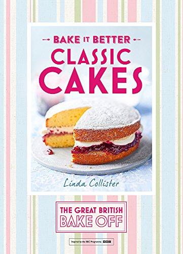 Great British Bake Off - Bake it Better (No.1): Classic Cakes (The Great British Bake Off) Berry Spoon
