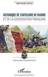 Historique de l'artillerie de marine et de la colonisation fran??aise by Jean-Claude Laloire (2012-06-01)