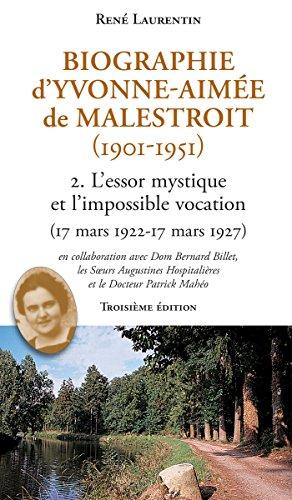 Biographie d'Yvonne-Aimée de Malestroit (1901-1951) - 2. L'essor mystique et l'impossible vocation (17 mars 1922-17 mars 1927)